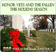 Honor Vets and the Fallen This Holiday Season. CLICK HERE to learn more about Wreaths Across America